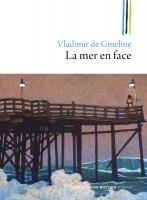 La mer en face, Vladimir de Gmeline (par Philippe Chauché)