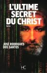 L'Ultime Secret du Christ, José Rodrigues dos Santos