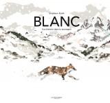 Blanc, Une histoire dans la montagne, Stéphane Kiehl (par Yasmina Mahdi)