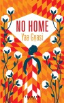 No home, Yaa Gyasi