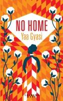 No home, Yaa Gyasi