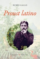 Proust latino, Rubén Gallo (par Augustin Talbourdel)