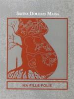 Ma Fille Folie, Savina Dolores Massa