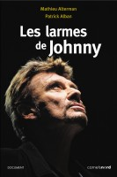 Les larmes de Johnny, Mathieu Alterman, Patrick Alban, par Félicia-France Doumayrenc
