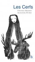 Les Cerfs, Veronika Mabardi (par Delphine Crahay)