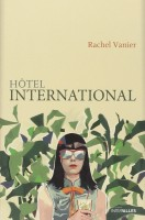 Hôtel International, Rachel Vanier