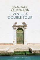 Venise à double tour, Jean-Paul Kauffmann (par Fabrice Del Dingo)