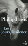 Les jours de silence, Phillip Lewis, par Fanny Guyomard