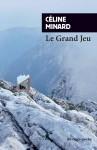 Le Grand Jeu, Céline Minard (par Cathy Garcia)