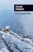Le Grand Jeu, Céline Minard (par Emmanuelle Caminade)