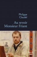 Au revoir Monsieur Friant, PhilippeClaudel