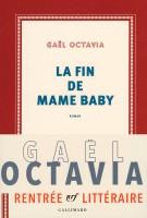 La fin de Mame Baby, Gael Octavia (Gallimard) - T. Ananissoh