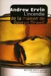 L'Incendie de la Maison de George Orwell, Andrew Ervin