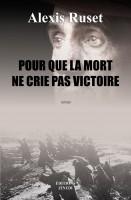 Pour que la mort ne crie pas victoire, Alexis Ruset