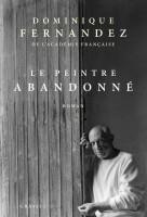 Le peintre abandonné, Dominique Fernandez (par Philippe Leuckx)
