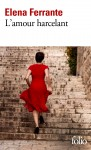 L'amour harcelant, Elena Ferrante (par Sylvie Ferrando)