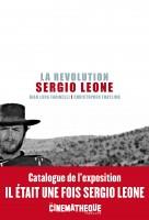 La Révolution Sergio Leone, Gian Luca Farinelli, Christopher Frayling (par Marie du Crest)
