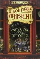 La Boutique Vif-Argent, t1 Une valise d'étoiles, (2ème article) Pierdomenico Baccalari