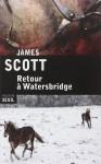 Retour à Watersbridge, James Scott