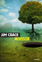 Moisson, Jim Crace