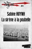 La Sirène à la poubelle, Sabine Huynh