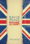 Rouge ou Mort, David Peace