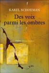 Des voix parmi les ombres, Karel Schoeman