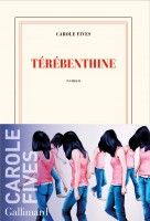Térébenthine, Carole Fives (par Jean-Paul Gavard-Perret)