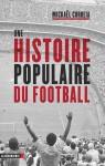 Une histoire populaire du football, Mickaël Correia (par Jean Durry)