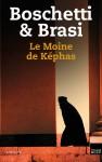 Le Moine de Képhas, Angelo Boschetti, Stepano Brasi