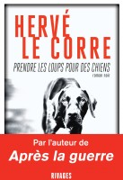 Prendre les loups pour des chiens, Hervé Le Corre