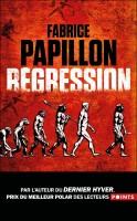 Régression, Fabrice Papillon (par Patryck Froissart)