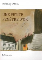 Le livre pluriel - à propos de Une petite fenêtre d'or de Mireille Gansel