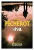 Hével, Patrick Pécherot (Gallimard SN) - JJ. Bretou