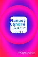 Autour de moi, Manuel Candré (par Jean-François Mézil)