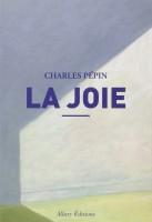 La joie, Charles Pépin