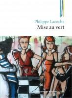 Mise au vert, Philippe Lacoche (par Murielle Compère-Demarcy)