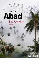 La secrète, Hector Abad (Gallimard) - JJ. Bretou