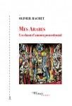 Mes Arabes, Olivier Rachet (par Didier Ayres)