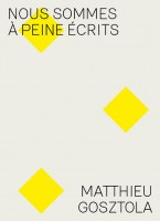 Nous sommes à peine écrits, Chemin vers Egon Schiele, Matthieu Gosztola