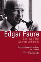 Edgar Faure : secrets d'État, secrets de Famille, Rodolphe Oppenheimer-Faure, Luc Corlouër