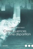 Conséquences d'une disparition, Christopher Priest (par Yann Suty)