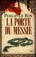 La Porte du Messie, Philip le Roy