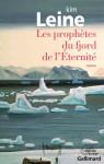 Les prophètes du fjord de l'Eternité, Kim Leine
