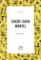 Cache-Cash Mortel, Hubert Letiers (par Mélanie Talcott)