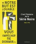 C'est l'Histoire de la Série Noire, Alban Cerisier et Franck Lhomeau (dir.)