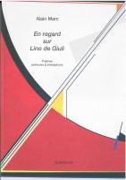 En regard sur Lino de Giuli, Alain Marc