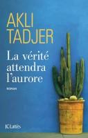La vérité attendra l'aurore, Akli Tadjer (par Tawfiq Belfadel)