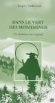 Dans le vert des montagnes En cheminant avec Gaspard, Jacques Viallebesset