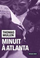 Minuit à Atlanta, Thomas Mullen (par Jean-Jacques Bretou)